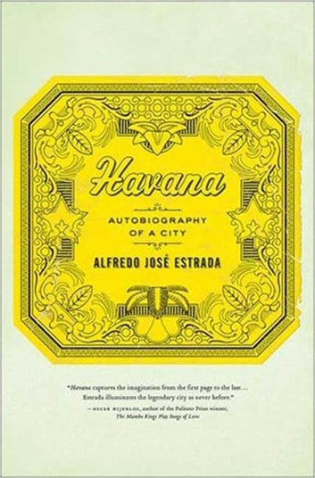 Havana: Autobiography of a City ebook by Alfredo José Estrada