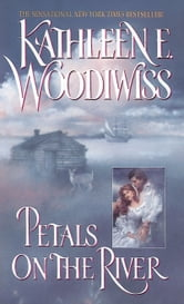 Petals on the River ebook by Kathleen E. Woodiwiss