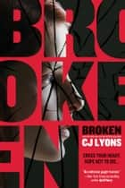Broken ebook by CJ Lyons