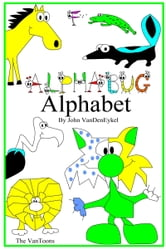Alpha-Bugs Alphabet ebook by John VanDenEykel