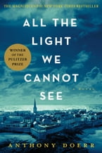 All the Light We Cannot See, A Novel