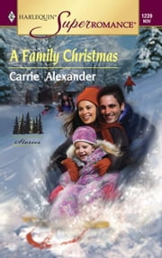A Family Christmas ebook by Carrie Alexander