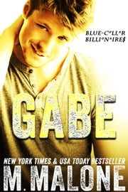 Gabe (Blue-Collar Billionaires #3) ebook by M. Malone