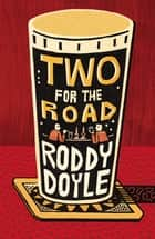Two for the Road ebook by Roddy Doyle