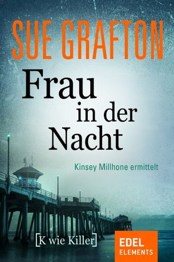 Frau in der Nacht - {K wie Killer} ebook by Sue Grafton
