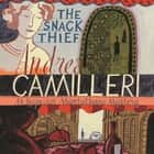 The Snack Thief audiobook by Andrea Camilleri