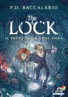 The Lock - 2. Il patto della luna piena ebook by Pierdomenico Baccalario
