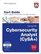 CompTIA Cybersecurity Analyst (CySA+) Cert Guide ebook by Troy McMillan