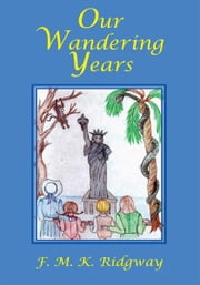 Our Wandering Years ebook by F. M. K. Ridgway