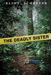 The Deadly Sister ebook by Eliot Schrefer