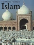 The Oxford History of Islam ebook by John L. Esposito