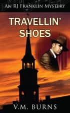 Travellin' Shoes ebook by V.M. Burns