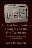 Ancient Near Eastern Thought and the Old Testament