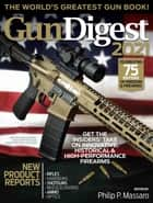 Gun Digest 2021, 75th Edition: The World's Greatest Gun Book! ebook by Philip Massaro