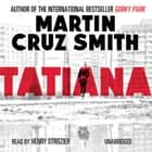 Tatiana audiobook by Martin Cruz Smith