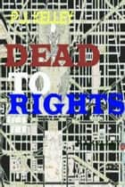 Dead To Rights:Zombie World Order Part Two ebook by P.J. Kelley