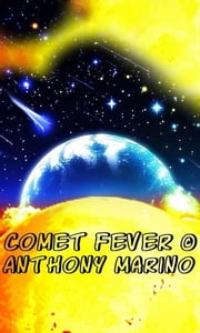 Comet Fever ebook by Anthony Marino