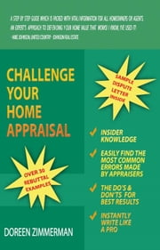 Challenge Your Home Appraisal ebook by Doreen Zimmerman
