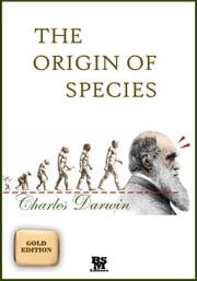 The Origin of Species - Gold Edition (Annotated) ebook by Charles Darwin