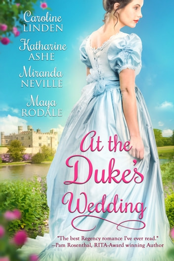 At the Duke's Wedding ebook by Caroline Linden,Miranda Neville,Maya Rodale,Katharine Ashe