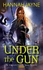 Under the Gun ebook by Hannah Jayne
