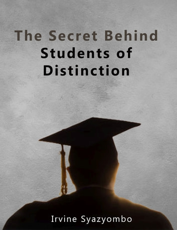 The Secret Behind Students of Distinction ebook by Irvine Syazyombo