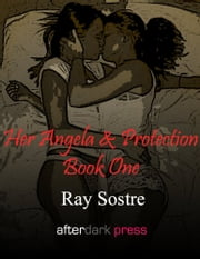 Her Angela & Protection: Book One - In The Beginning ebook by Ray Sostre, Annabelle Crawford (Editor)