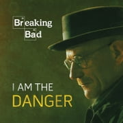Breaking Bad - I Am the Danger ebook by