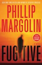 Fugitive ebook by Phillip Margolin