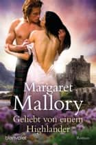 Geliebt von einem Highlander - Roman ebook by Margaret Mallory, Christiane Meyer