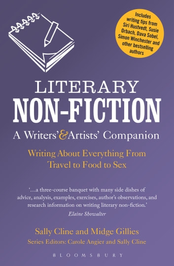 Literary Non-Fiction: A Writers' & Artists' Companion - Writing About Everything From Travel to Food to Sex ebook by Sally Cline,Midge Gillies