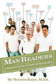 ManReaders: A Woman's Guide to Dysfunctional Men ebook by Bonnie Kaye