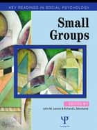 Small Groups ebook by John M. Levine,Richard L. Moreland