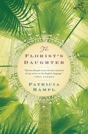 The Florist's Daughter ebook by Patricia Hampl