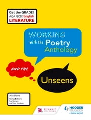 AQA GCSE English Literature Working with the Poetry Anthology and the Unseens ebook by Alan Howe