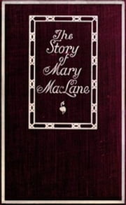 The Story of Mary MacLane (Illustrated) ebook by Mary MacLane