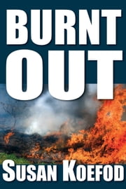 Burnt Out ebook by Susan Koefod