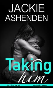 Taking Him - Lies We Tell, #1 ebook by Jackie Ashenden