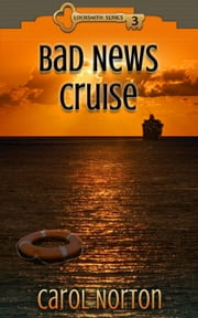 Bad News Cruise ebook by Carol Norton