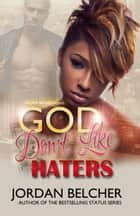 God Don't Like Haters ebook by Jordan Belcher
