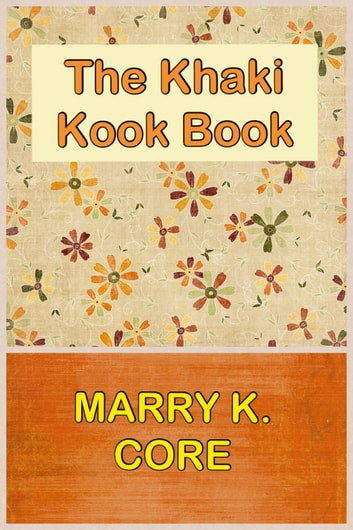 THE KHAKI KOOK BOOK with Original Illustration - Recipes Mostly from Hindustan eBook by MARY KENNEDY CORE