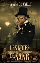 Les notes de sang ebook by Corinne De Vailly