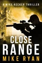 Close Range ebook by Mike Ryan