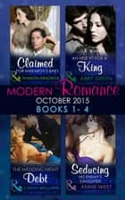 Modern Romance October 2015 Books 1-4: Claimed for Makarov's Baby / An Heir Fit for a King / The Wedding Night Debt / Seducing His Enemy's Daughter 電子書籍 by Sharon Kendrick, Abby Green, Cathy Williams,...