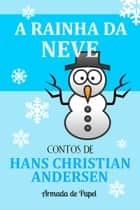A Rainha da Neve ebook by Hans Christian Andersen
