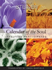 Calendar of the Soul - The Year Participated ebook by Rudolf Steiner,Owen Barfield