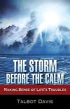The Storm Before the Calm ebook by Talbot Davis