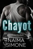 Secrets and Sins: Chayot - A Secrets and Sins novel ebook by Naima Simone