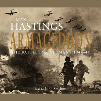 Armageddon - The Battle for Germany 1944-45 audiobook by Max Hastings