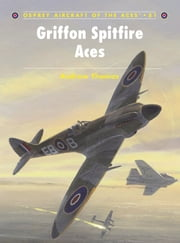 Griffon Spitfire Aces ebook by Andrew Thomas,Mr Chris Davey